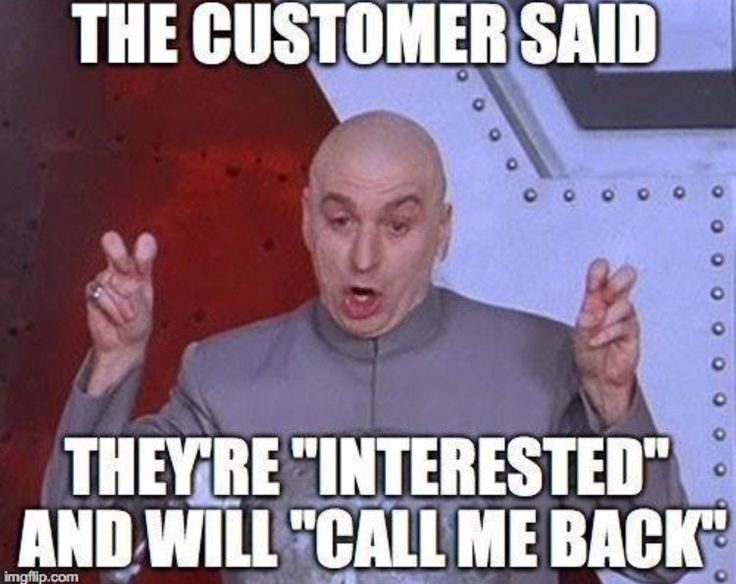 "The Customer said they're ""Interested"" and will ""Call me back"""